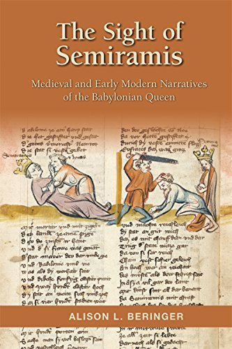 The Sight of Semiramis: Medieval and Early Modern Narratives of the Babylonian Queen (Medieval and...