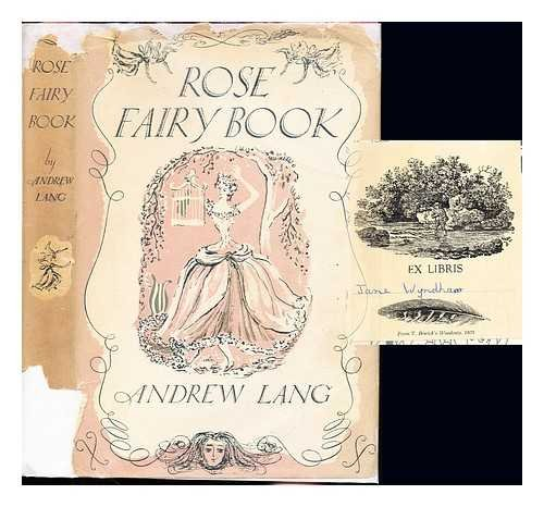 Rose fairy book / collected and edited by Andrew Lang ; illustrated by Vera Bock with a foreword by Mary Gould Davis