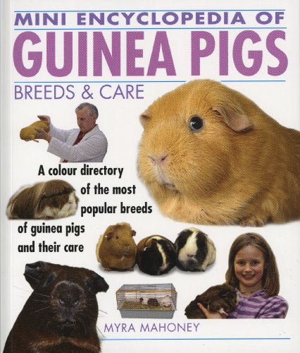 Mini Encyclopedia of Guinea Pigs Breeds and Care Cover Image