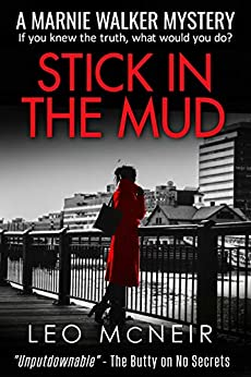 Stick in the Mud: A riveting murder mystery (Marnie Walker Mysteries Book 9) by [McNeir, Leo]