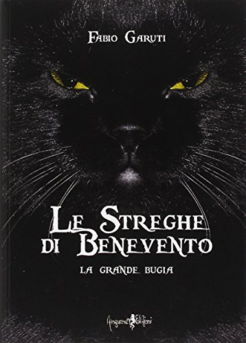 Le streghe di Benevento. La grande bugia