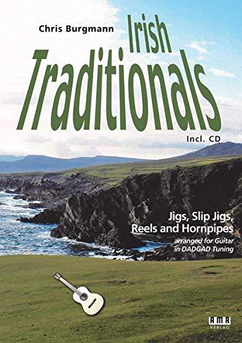Irish Traditionals: Jigs, Slip Jigs, Reels und Hornpipes arrangiert für Gitarre in DADGAD Stimmung (Reel-technik)