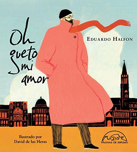 Oh gueto mi amor (Voces / Literatura nº 258) por Eduardo Halfon