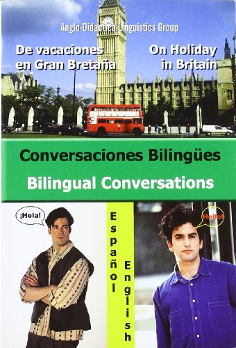 Bilingual Conversations: EFL for Spanish Speakers (Bilingual Parallel Texts Spanish-English; English-Spanish) por Anglo-didactica Linguistics Group