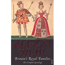 Britain's Royal Families: The Complete Genealogy