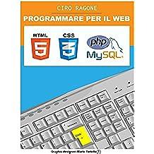 PROGRAMMARE PER IL WEB: HTML5, PHP + MySQL, CSS3