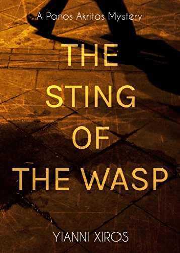 The Sting of the Wasp: A fast-paced mystery that brings the past to life in modern Athens (A Panos Akritas Mystery) by [Xiros, Yianni]