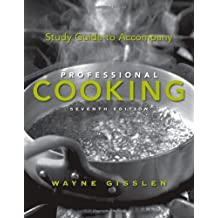 Study Guide to Accompany Professional Cooking by Wayne Gisslen (2010-04-06)