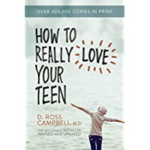 How to Really Love Your Teen (English Edition)