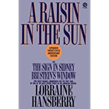 A Raisin in the Sun and The Sign in Sidney Brustein's Window by Lorraine Hansberry (1987-07-01)