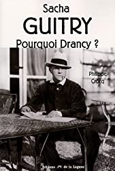 Sacha Guitry : Pourquoi Drancy ?