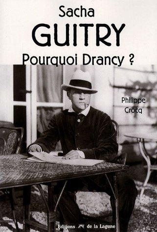 Sacha Guitry : Pourquoi Drancy ?