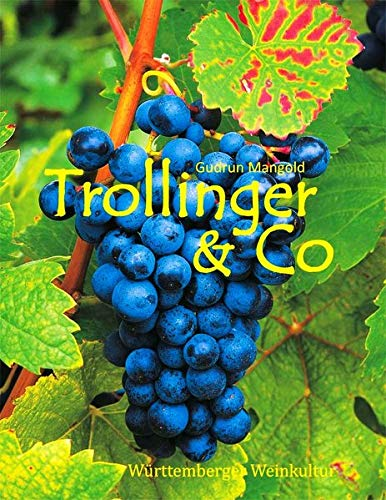 Trollinger & Co. Württemberger Weinkultur