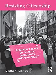 Resisting Citizenship: Feminist Essays on Politics, Community, and Democracy