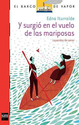 Y Surgió en el Vuelo de las Mariposas [Plan Lector Juvenil] Ebook por Edna Iturralde