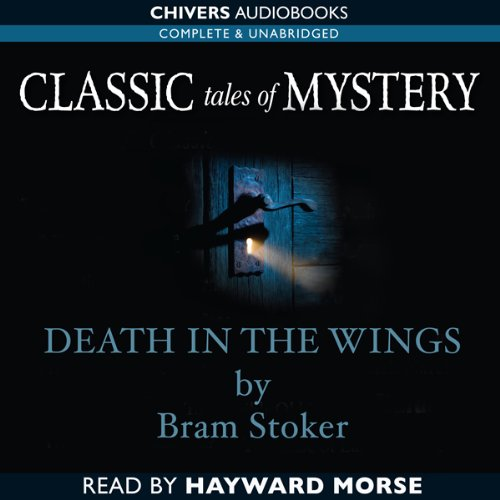 Classic Tales of Mystery: Death in the Wings  Audiolibri