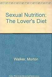 Sexual Nutrition: The Lover's Diet