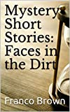 Mystery Short Stories: Faces in the Dirt - Best Reviews Guide