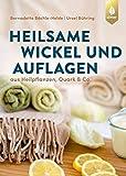 Heilsame Wickel und Auflagen aus Heilpflanzen, Quark & Co. (Amazon.de)