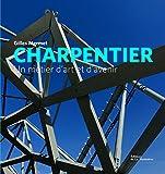 Charpentier. Un métier d'art et d'avenir