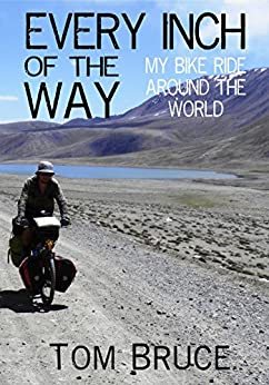 Every Inch of the Way; My Bike Ride Around the World (English Edition) par [Bruce, Tom]