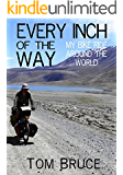 Every Inch of the Way; My Bike Ride Around the World (English Edition)