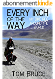 Every Inch of the Way; My Bike Ride Around the World (English Edition)