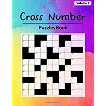 Cross Number Puzzle: Words in a crossword with numeric digits, Roman numbers, Addition, Subtraction, Multiplication, Division, Volume 2