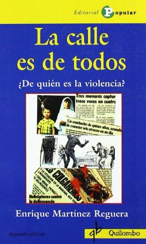 Descargar Libro La calle es de todos: ¿De quién es la violencia? (Quilombo) de Enrique Martínez Reguera