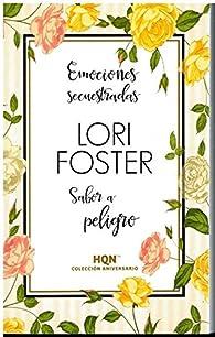 Emociones secuestradas; Sabor a peligro par Lori Foster
