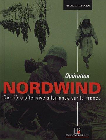 Opération Nordwind : Dernière offensive allemande sur la France