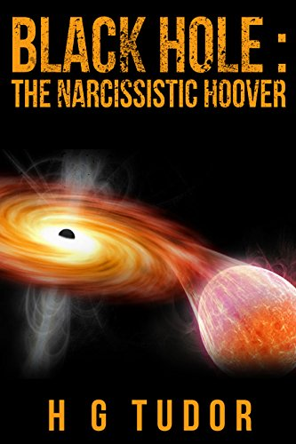 Black Hole : The Narcissistic Hoover (English Edition)