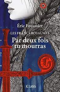 Par deux fois tu mourras par Éric Fouassier