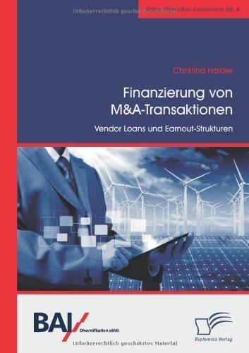 Finanzierung von M&A-Transaktionen: Vendor Loans und Earnout-Strukturen by Christina Halder (2013-01-11)