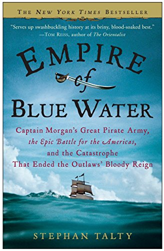 : Captain Morgan's Great Pirate Army, the Epic Battle for the Americas, and the Catastrophe That Ended the Outlaws' Bloody Reign (Captain Morgan Piraten)