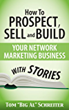 How To Prospect, Sell and Build Your Network Marketing Business With Stories (English Edition)