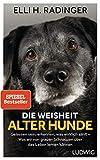 Die Weisheit alter Hunde von Elli H. Radinger