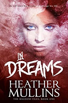 In Dreams (The Baldoni Files Book 1) by [Mullins, Heather]