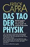 Das Tao der Physik: Die Konvergenz von westlicher Wissenschaft und östlicher Philosophie (O - W - Barth im Scherz Verlag) - Fritjof Capra