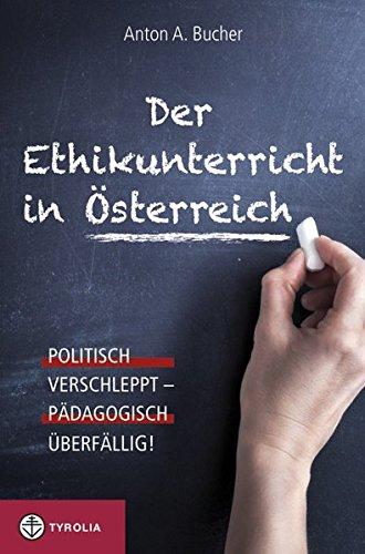Image of Der Ethikunterricht in Österreich: Politisch verschleppt - pädagogisch überfällig!
