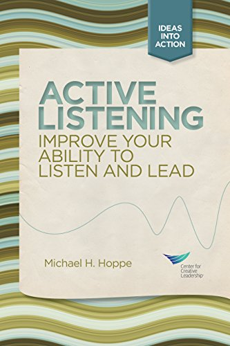 Active Listening: Improve Your Ability to Listen and Lead, First Edition (English Edition)
