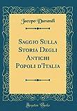 Scarica Libro Saggio Sulla Storia Degli Antichi Popoli d Italia Classic Reprint (PDF,EPUB,MOBI) Online Italiano Gratis