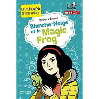 Blanche-Neige et la Magic Frog - collection Tip Tongue - A1 introductif- dès 8 ans
