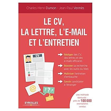Le CV, la lettre, l'e-mail et l'entretien (Emploi et carrière)