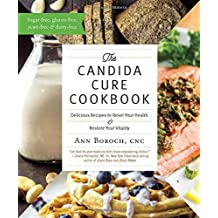 The Candida Cure Cookbook: Delicious Recipes to Reset Your Health and Restore Your Vitality by Ann Boroch (2016-03-15)