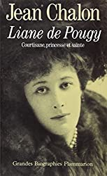 Liane de Pougy : Courtisane, princesse et sainte