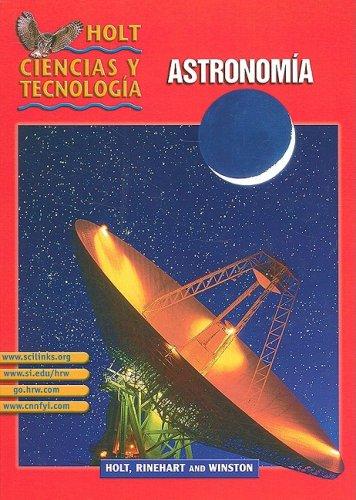 Holt Ciencias y Tecnologia: Astronomia