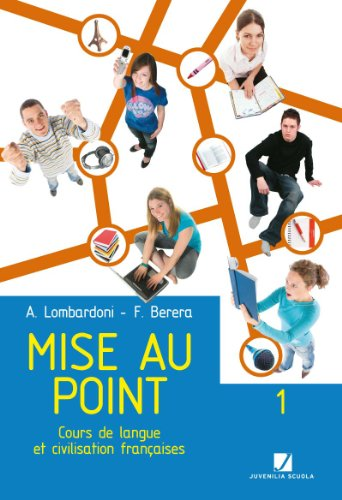 Mise au point. Cours de langue et civilisation francaises. Con CD Audio. Per le Scuole superiori: 1