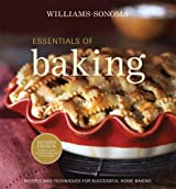 Williams-Sonoma Essentials of Baking: Recipes and Techniques for Succcessful Home Baking by Cathy Burgett (2008-10-01)