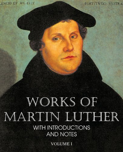 Works of Martin Luther Vol I by Martin Luther (2013-05-01)